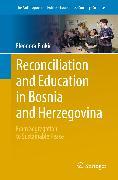 Cover-Bild zu Reconciliation and Education in Bosnia and Herzegovina (eBook) von Emkic, Eleonora