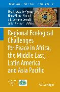 Cover-Bild zu Regional Ecological Challenges for Peace in Africa, the Middle East, Latin America and Asia Pacific (eBook) von Brauch, Hans Günter (Hrsg.)