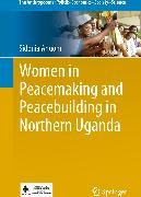 Cover-Bild zu Women in Peacemaking and Peacebuilding in Northern Uganda (eBook) von Angom, Sidonia
