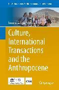 Cover-Bild zu Culture, International Transactions and the Anthropocene von Arizpe Schlosser, Lourdes