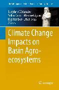 Cover-Bild zu Climate Change Impacts on Basin Agro-ecosystems (eBook) von Kapur, Selim (Hrsg.)