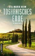 Cover-Bild zu Toskanisches Erbe von Heim, Uta-Maria