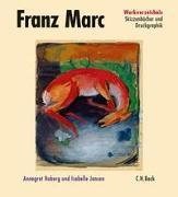 Cover-Bild zu Hoberg, Annegret (Hrsg.): Bd. 3: Franz Marc Werkverzeichnis Band III: Skizzenbücher und Druckgraphik - Franz Marc Werkverzeichnis Gesamtwerk