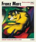 Cover-Bild zu Hoberg, Annegret (Hrsg.): Bd. 1: Franz Marc Werkverzeichnis Band I: Gemälde - Franz Marc Werkverzeichnis Gesamtwerk