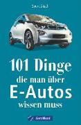 Cover-Bild zu 101 Dinge, die man über E-Autos wissen muss von Jürisch, Sven
