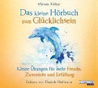 Cover-Bild zu Das kleine Hör-Buch zum Glücklichsein von Akhtar, Miriam
