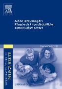 Cover-Bild zu Auf die Entwicklung des Pflegeberufs im gesellschaftlichen Kontext Einfluss nehmen von König, Anja
