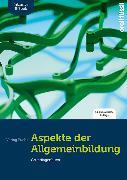 Cover-Bild zu Fuchs, Jakob: Aspekte der Allgemeinbildung (Standard-Ausgabe) inkl. E-Book