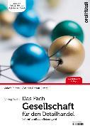 Cover-Bild zu Fuchs, Jakob (Hrsg.): Das Fach Gesellschaft für den Detailhandel - Lehrerhandbuch
