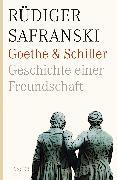 Cover-Bild zu Safranski, Rüdiger: Goethe und Schiller. Geschichte einer Freundschaft
