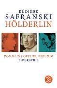 Cover-Bild zu Safranski, Rüdiger: Hölderlin: Komm! ins Offene, Freund!