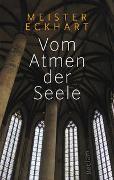 Cover-Bild zu Meister Eckhart: Vom Atmen der Seele