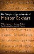 Cover-Bild zu Eckhart, Meister: The Complete Mystical Works of Meister Eckhart