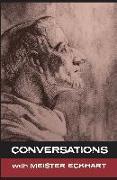 Cover-Bild zu Eckhart, Meister: Conversations with Meister Eckhart