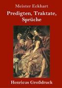 Cover-Bild zu Eckhart, Meister: Predigten, Traktate, Sprüche (Großdruck)