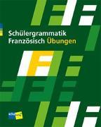 Cover-Bild zu Schülergrammatik Französisch. Übungen von Kessler, Sigrid
