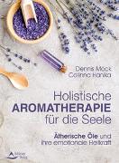 Cover-Bild zu Holistische Aromatherapie für die Seele von Möck, Dennis