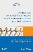 Cover-Bild zu Die Hebung der arbeitenden Klassen durch Genossenschaften und Volksbanken (eBook) von Wirth, Max