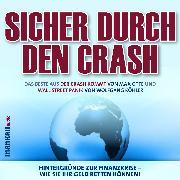 Cover-Bild zu Sicher durch den Crash. Hintergründe zur Finanzkrise - Wie Sie Ihr Geld retten können! (Audio Download) von Köhler, Wolfgang