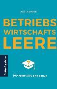 Cover-Bild zu BetriebswirtschaftsLEERE: 100 Jahre BWL sind genug (eBook) von Gloger, Axel