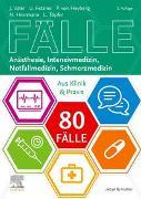 Cover-Bild zu 80 Fälle Anästhesie, Intensivmedizin, Notfallmedizin, Schmerzmedizin von Vater, Jens