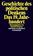 Cover-Bild zu Geschichte des politischen Denkens. Das 19. Jahrhundert von Brocker, Manfred (Hrsg.)