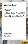 Cover-Bild zu Perec, Georges: Warum gibt es keine Zigaretten beim Gemüsehändler