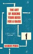 Cover-Bild zu Perec, Georges: The Art of Asking Your Boss for a Raise