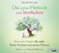Cover-Bild zu Das kleine Hör-Buch vom Innehalten von Marchant, Danielle