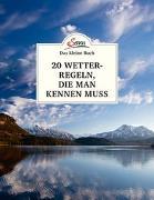 Cover-Bild zu Das kleine Buch: 20 Wetterregeln, die man kennen muss von Jäger, Andreas