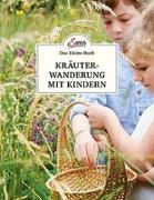 Cover-Bild zu Das kleine Buch: Kräuterwanderung mit Kindern von Scheiblhofer, Ines