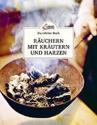 Cover-Bild zu Das kleine Buch: Räuchern mit Kräutern und Harzen von Haider, Barbara