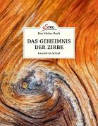 Cover-Bild zu Das kleine Buch: Das Geheimnis der Zirbe von Moser, Maximilian