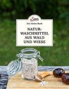 Cover-Bild zu Das kleine Buch: Naturwaschmittel aus Wald und Wiese von Nedoma, Gabriela
