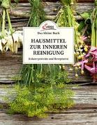 Cover-Bild zu Das kleine Buch: Hausmittel zur inneren Reinigung von Kienreich, Nina