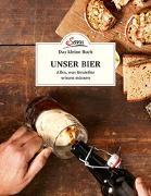 Cover-Bild zu Das kleine Buch: Unser Bier von Berninger, Jakob M.