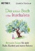 Cover-Bild zu Das kleine Buch vom Innehalten von Marchant, Danielle