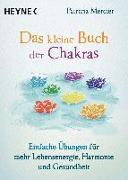 Cover-Bild zu Das kleine Buch der Chakras von Mercier, Patricia