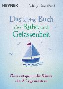 Cover-Bild zu Das kleine Buch der Ruhe und Gelassenheit (eBook) von Davis Bush, Ashley