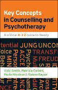 Cover-Bild zu Key Concepts in Counselling and Psychotherapy: A Critical A-Z Guide to Theory von Smith, Vicki