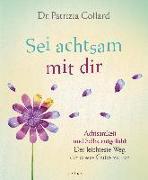 Cover-Bild zu Sei achtsam mit dir von Collard, Patrizia