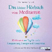 Cover-Bild zu Das kleine Hörbuch vom Meditieren (Audio Download) von Collard, Patrizia