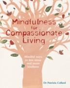Cover-Bild zu Mindfulness for Compassionate Living (eBook) von Collard, Patrizia
