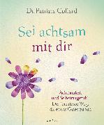 Cover-Bild zu Sei achtsam mit dir (eBook) von Collard, Patrizia