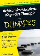 Cover-Bild zu Achtsamkeitsbasierte Kognitive Therapie für Dummies von Collard, Patrizia