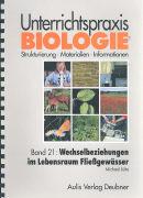 Cover-Bild zu Bd. 21: Wechselbeziehung im Lebensraum Fliessgewässer - Unterrichtspraxis Biologie