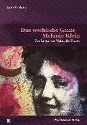 Cover-Bild zu Kristeva, Julia: Das weibliche Genie - Melanie Klein
