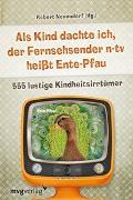 Cover-Bild zu k. A.: Als Kind dachte ich, der Fernsehsender n-tv heisst Ente-Pfau