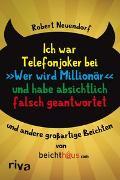 """Cover-Bild zu Neuendorf, Robert: Ich war Telefonjoker bei """"Wer wird Millionär"""" und habe absichtlich falsch geantwortet"""