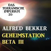 Cover-Bild zu eBook Das Terranische Imperium 20 - Geheimstation Beta III